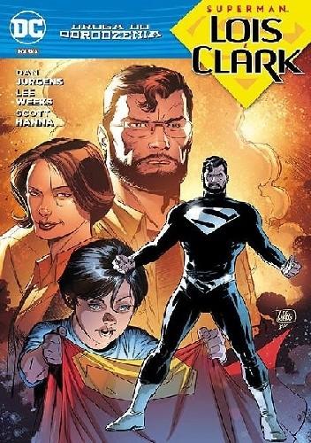 Okładka książki Droga do Odrodzenia: Superman - Lois i Clark