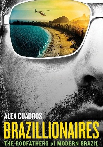 Okładka książki Brazillionaires. The Godfathers of Modern Brazil