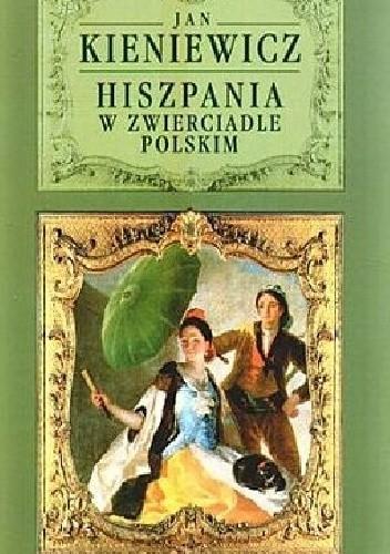 Okładka książki Hiszpania w zwierciadle polskim