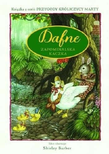 Okładka książki Dafne - zapominalska kaczka. Przygody Królicy Marty