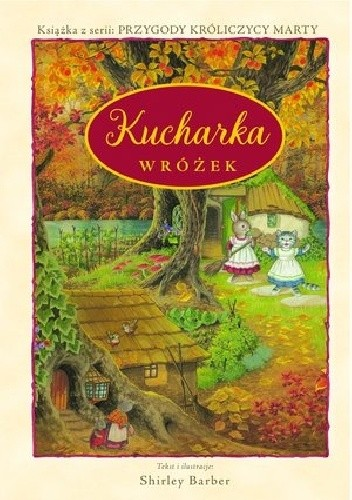 Okładka książki Kucharka wróżek. Przygody Królicy Marty