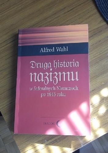 Okładka książki Druga historia nazizmu w federalnych Niemczech po 1945 roku