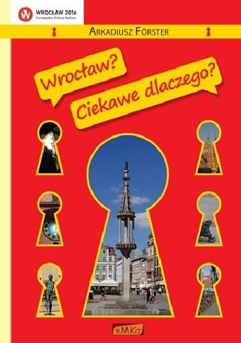 Okładka książki Wrocław? Ciekawe dlaczego?