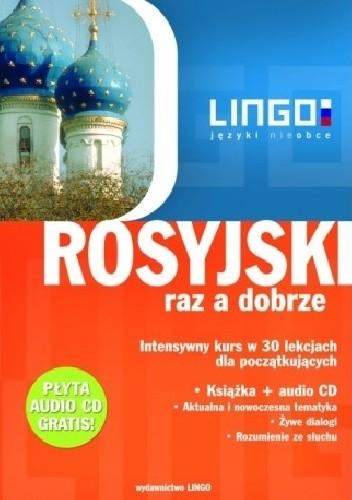 Okładka książki Rosyjski raz a dobrze. Intensywny kurs w 30 lekcjach dla początkujących
