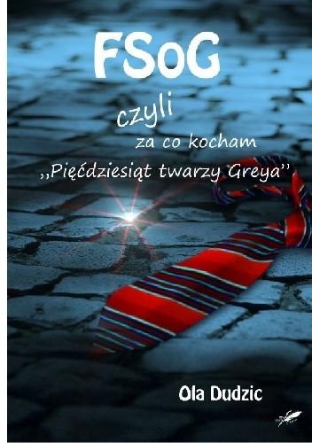 """Okładka książki FSoG czyli za co kocham """"Pięćdziesiąt twarzy Greya"""""""