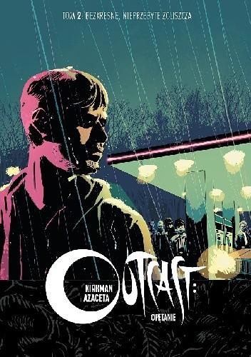 Okładka książki Outcast: Opętanie #2 - Bezkresne, nieprzebyte zgliszcza