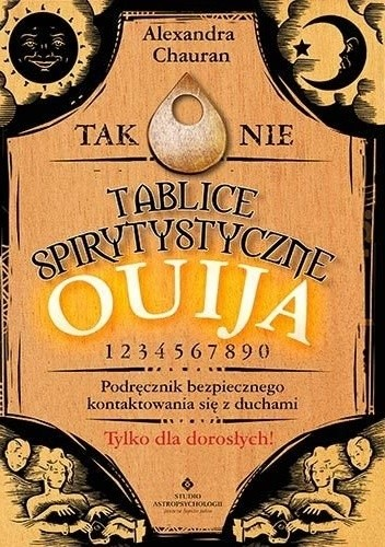 Okładka książki Tablice spirytystyczne Ouija. Podręcznik bezpiecznego kontaktowania się z duchami