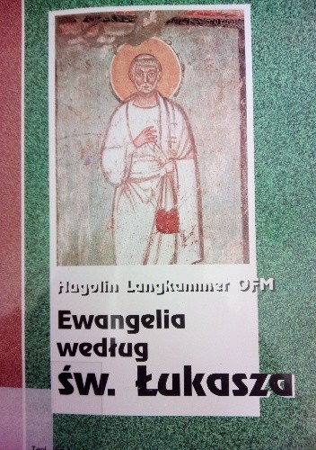 Okładka książki Ewangelia według św. Łukasza. Tłumaczenie. Wstęp. Komentarze. Eksursy