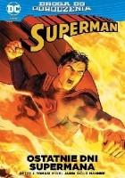 Droga do Odrodzenia: Superman - Ostatnie dni Supermana