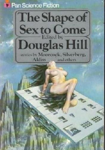 Okładka książki The Shape Of Sex To Come