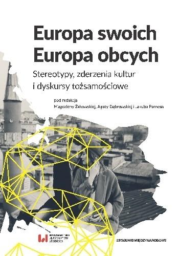 Okładka książki Europa swoich, Europa obcych. Stereotypy zderzenia kultur i dyskursy tożsamościowe
