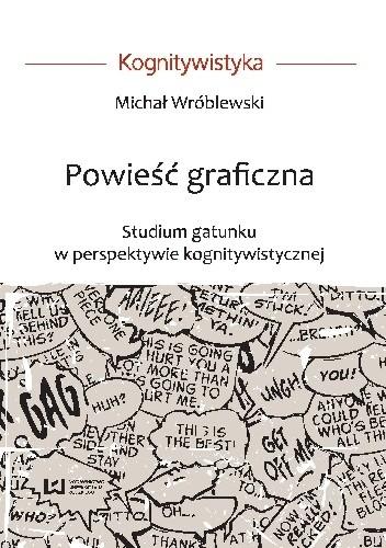 Okładka książki Powieść graficzna. Studium gatunku w perspektywie kognitywistycznej