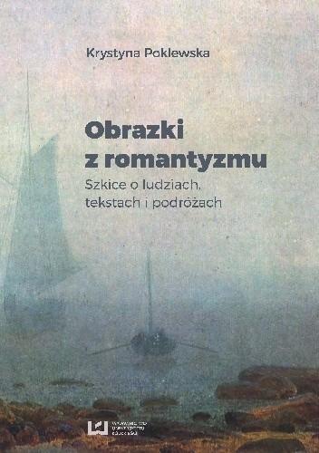 Okładka książki Obrazki z romantyzmu. Szkice o ludziach. tekstach i podróżach