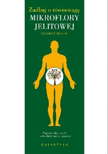 Okładka książki Zadbaj o równowagę mikroflory jelitowej. Popraw odporność i schudnij raz na zawsze.