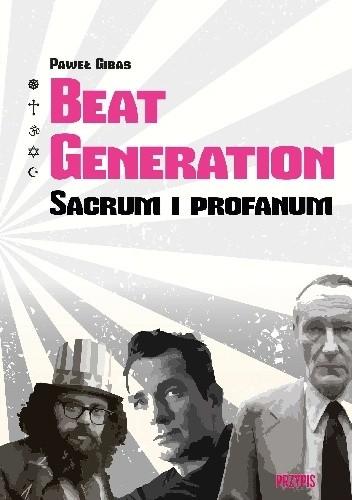 Okładka książki Beat Generation. Sacrum i profanum