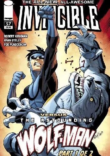 Okładka książki Invincible #57 - Invincible vs. The Astounding Wolf-Man, Part 1