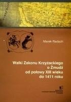 Walki Zakonu Krzyżackiego o Żmudź od połowy XIII wieku do 1411 roku