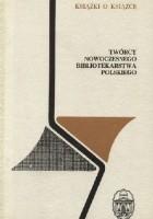 Twórcy nowoczesnego bibliotekarstwa polskiego