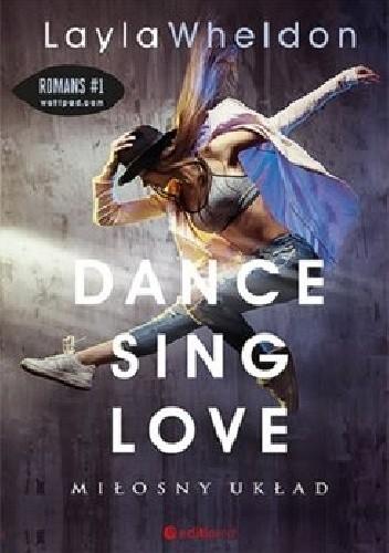 Okładka książki Dance, sing, love. Miłosny układ