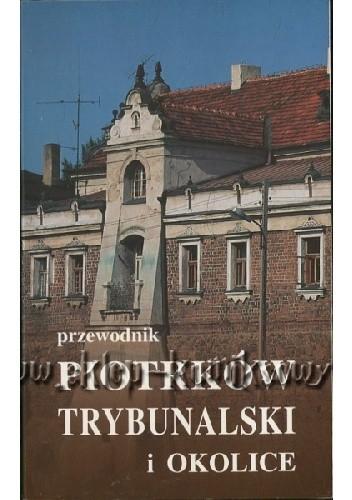 Okładka książki Przewodnik Piotrków Trybunalski i okolice
