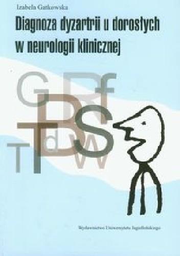 Okładka książki Diagnoza dyzartrii u dorosłych w neurologii klinicznej