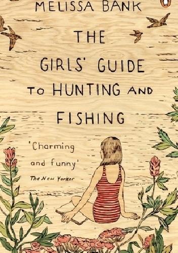 Okładka książki The Girls' Guide to Hunting and Fishing