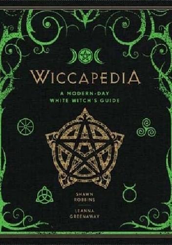 Okładka książki Wiccapedia: A Modern-Day White Witch's Guide