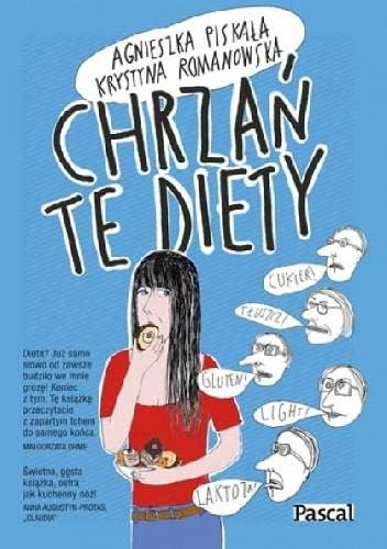 Okładka książki Chrzań te diety