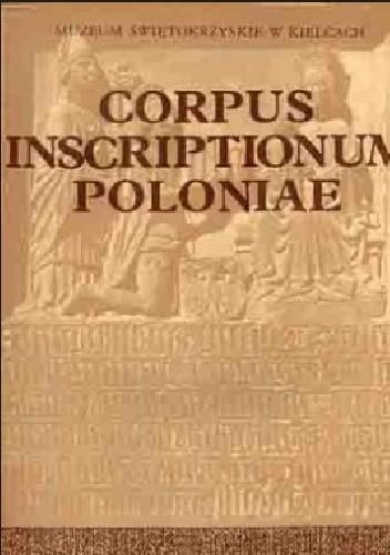 Okładka książki Corpus inscriptionum Poloniae. T. 1, Województwo kieleckie. Z. 1, Miasto Kielce i powiat kielecki