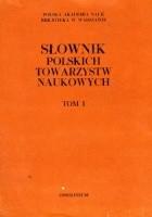 Słownik polskich towarzystw naukowych: Towarzystwa naukowe działające obecnie w Polsce