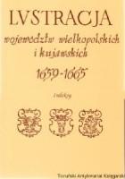Lustracja województw wielkopolskich i kujawskich 1659-1665. Indeksy do cz. I i II