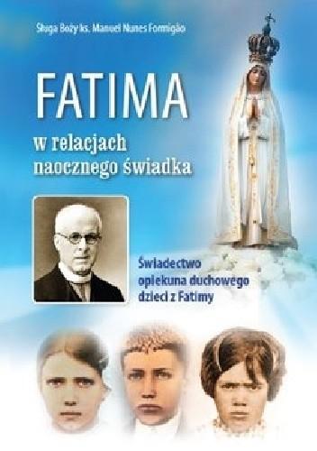 Okładka książki Fatima w relacjach naocznego świadka. Świadectwo opiekuna duchowego dzieci z Fatimy
