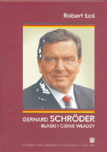 Okładka książki Gerhard Schröder. Blaski i cienie władzy