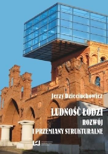 Okładka książki Ludność Łodzi – rozwój i przemiany strukturalne