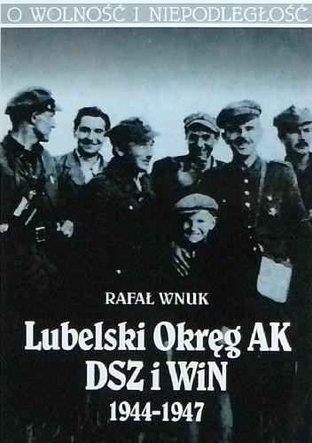 Okładka książki Lubelski Okręg AK. DSZ i WiN 1944-1947