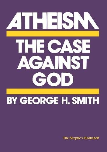 Okładka książki Atheism: The Case Against God