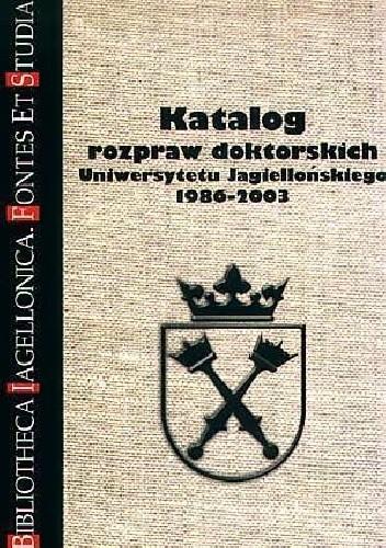 Okładka książki Katalog rozpraw doktorskich Uniwersytetu Jagiellońskiego 1986-2003