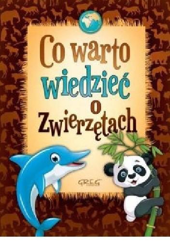 Okładka książki Co warto wiedzieć o zwierzętach