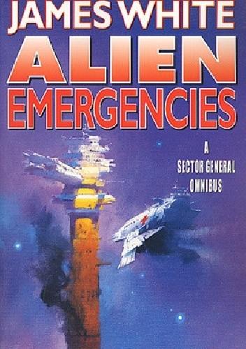 Okładka książki Alien Emergencies: A Sector General Omnibus