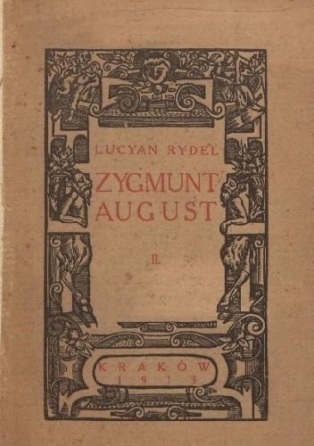 Okładka książki Zygmunt August : trylogia. Cz.II Złote więzy