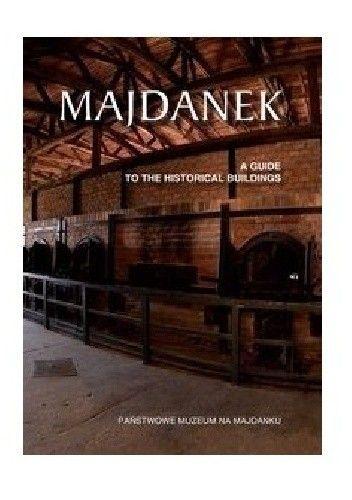 Okładka książki Majdanek. Przewodnik po obiektach historycznych