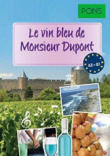 Okładka książki Le vin bleu de Monsieur Dupont