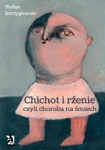 Okładka książki Chichot i rżenie, czyli choroba na śmiech