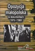 Opozycja małopolska w dokumentach 1976-1980
