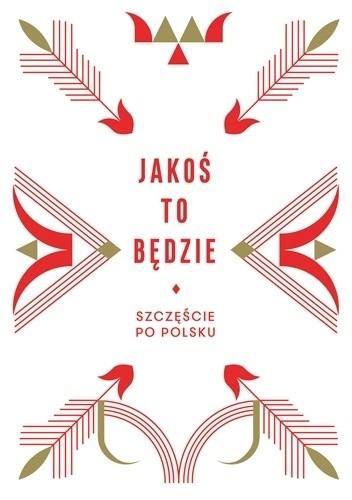 Okładka książki Jakoś to będzie. Szczęście po polsku