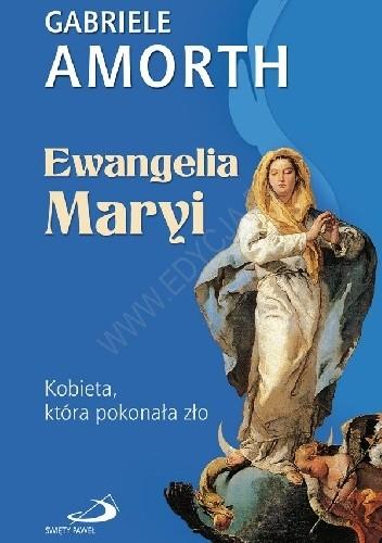Okładka książki Ewangelia Maryi. Kobieta, która pokonała zło