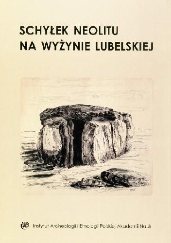 Okładka książki Schyłek neolitu na Wyżynie Lubelskiej