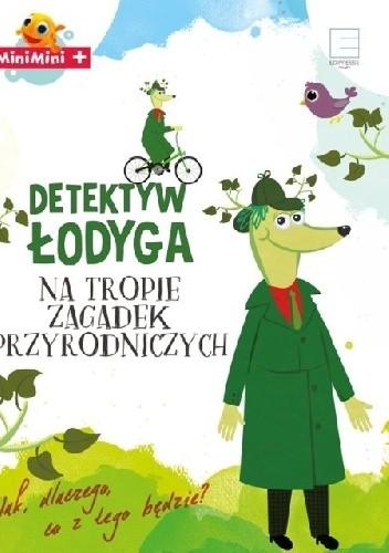 Okładka książki Detektyw Łodyga. Na tropie zagadek przyrodniczych