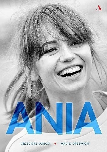 Okładka książki Ania. Biografia Anny Przybylskiej