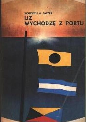 """Okładka książki IJZ """"Wychodzę z portu"""""""